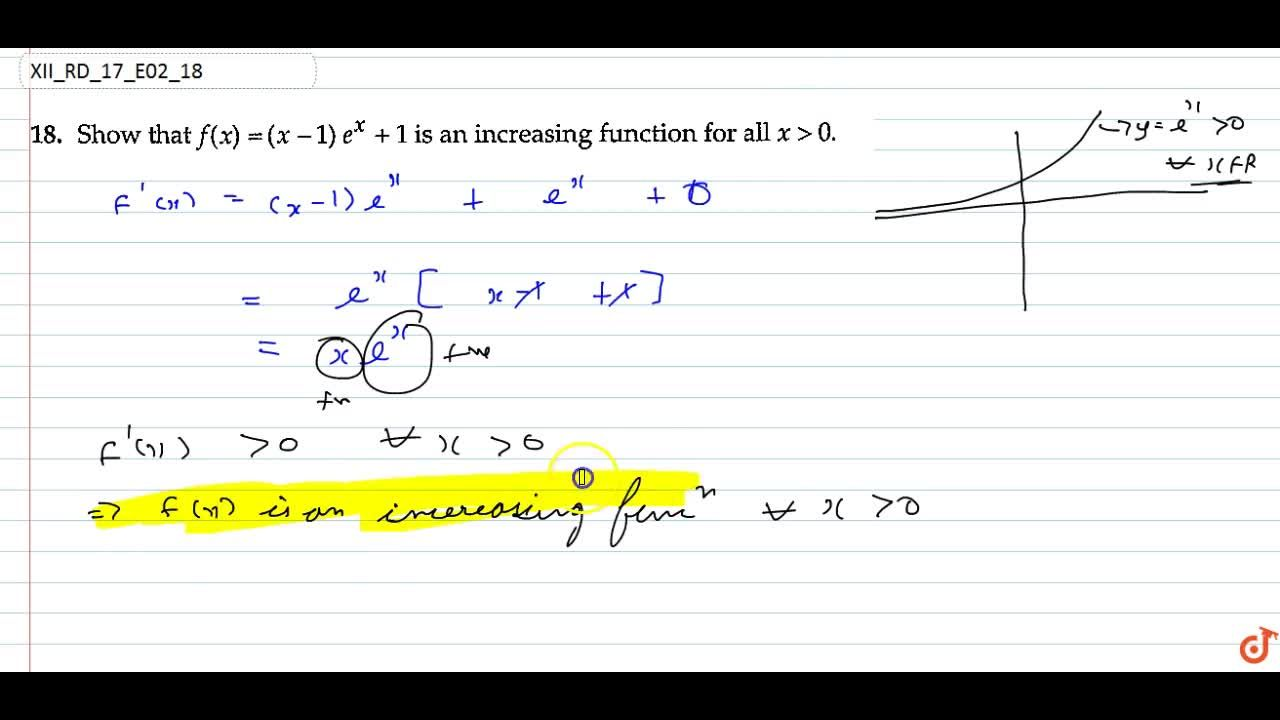 Show that f(x)=(x-1)e^x+1 is an increasing function for all x > 0.