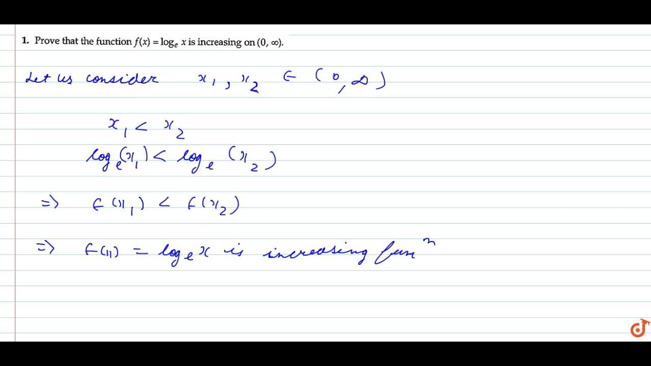 Solution for Prove that the function f(x)=(log)_e x is increa
