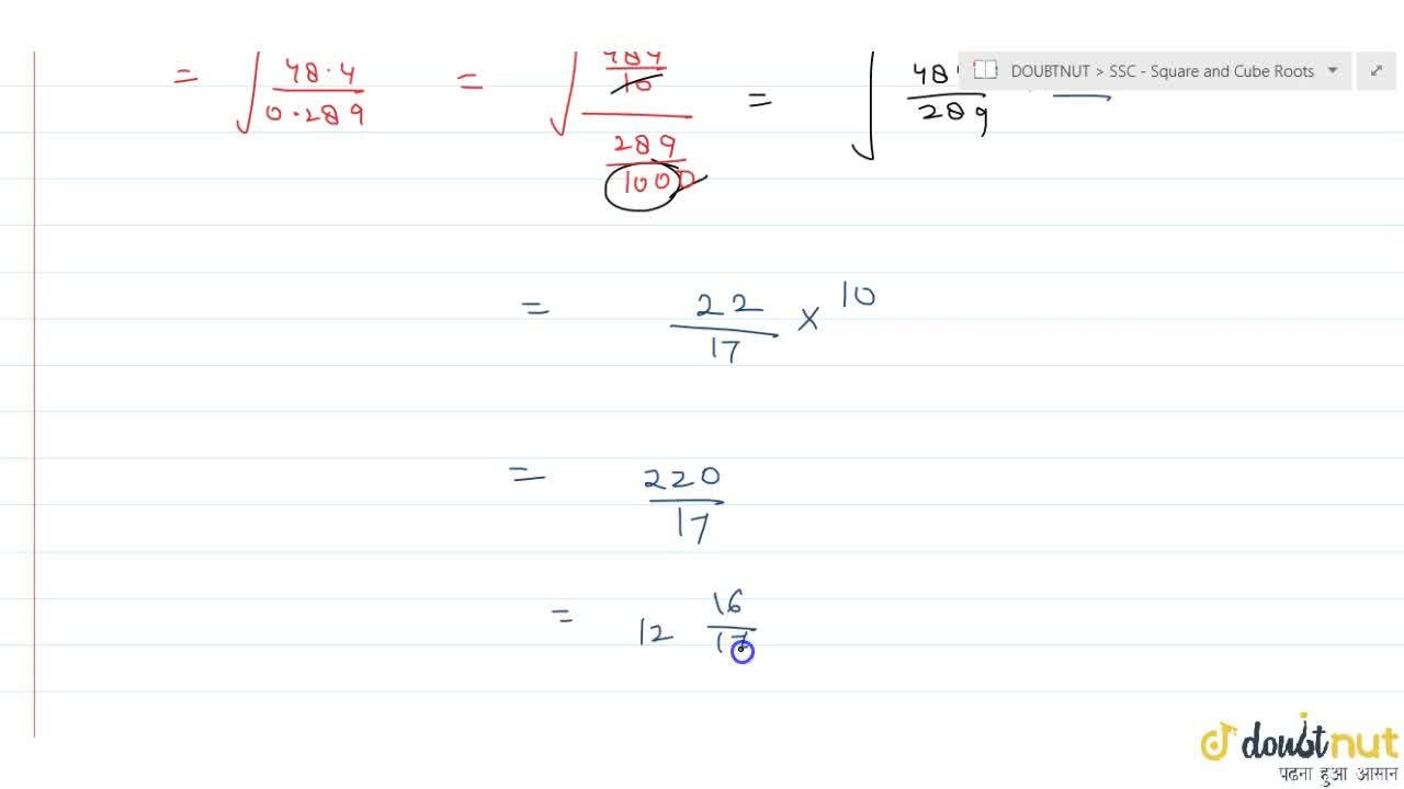 sqrt(48.4,0.289) is equal to a. 1\ 5,17 b. 12\ 1,17 c. 12\ 16,17 d. 129\ 7,17