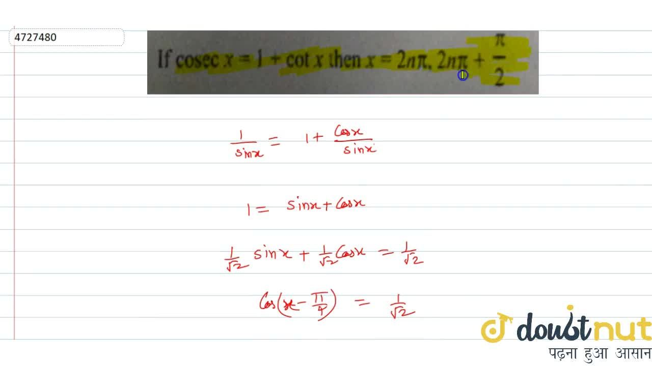 Solution for If  cosec x=1+cotx then  x=2npi, 2 npi+pi,2