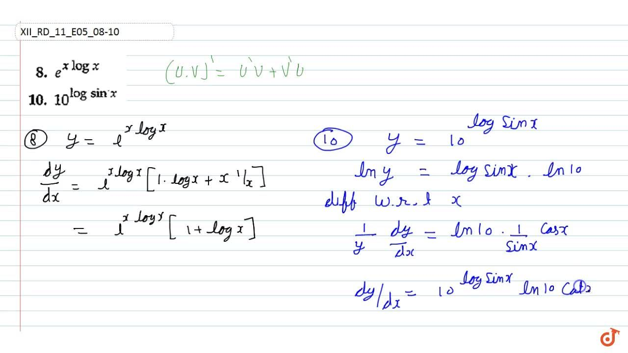 Differentiate   the following function with respect to x:  (i)e^(xlogx) (ii) 10^(log sinx)