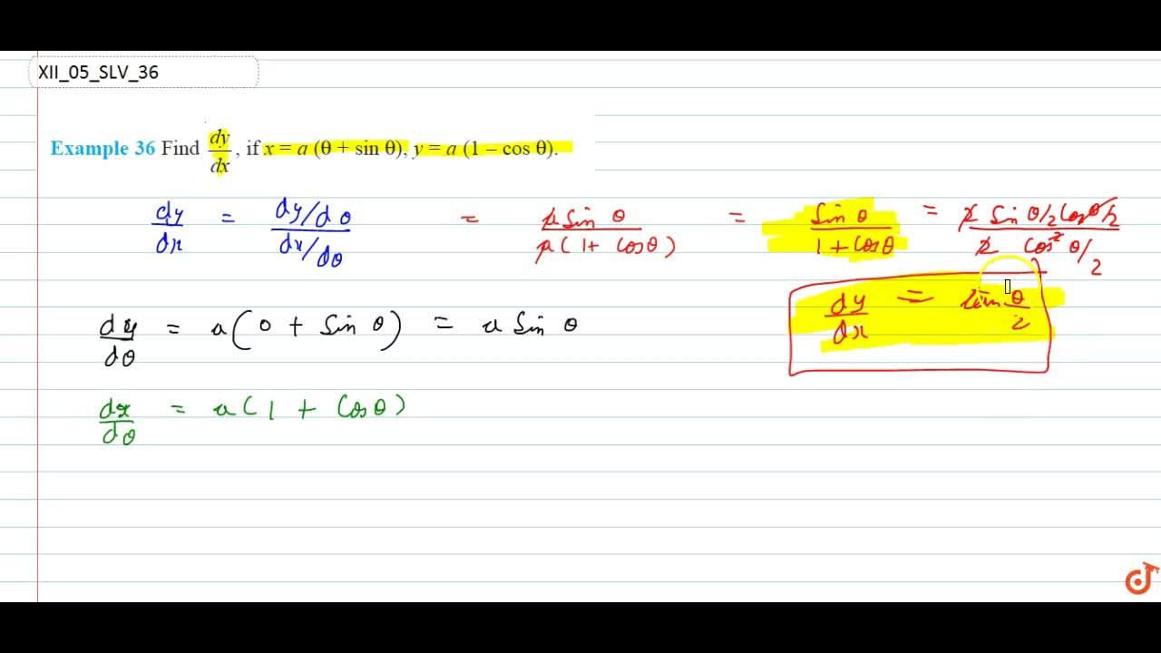 Solution for Find (dy),(dx), if x=a(theta+sintheta), y=1(1-c