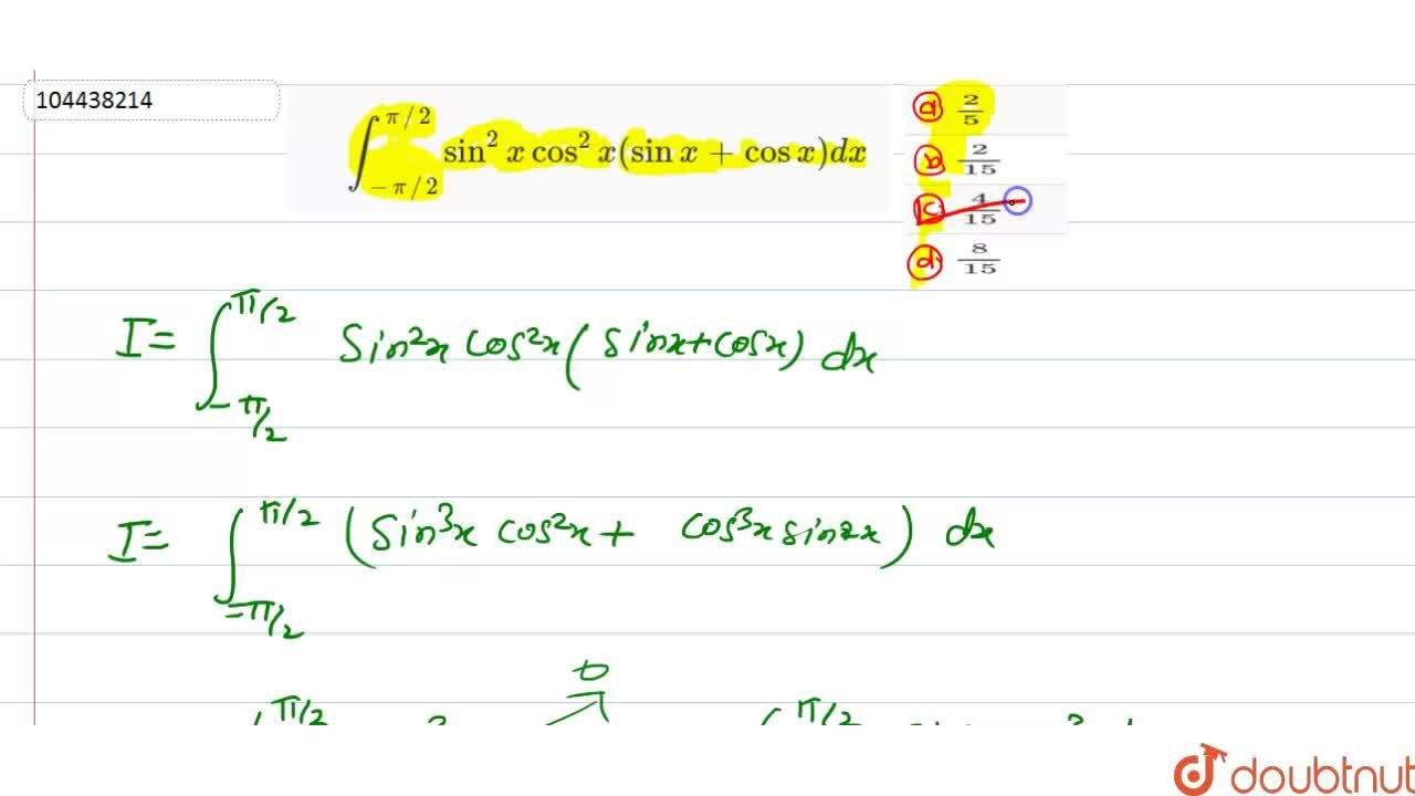 Solution for  int _(-pi,,2)^(pi,,2)  sin^(2) x cos^(2) x ( sin