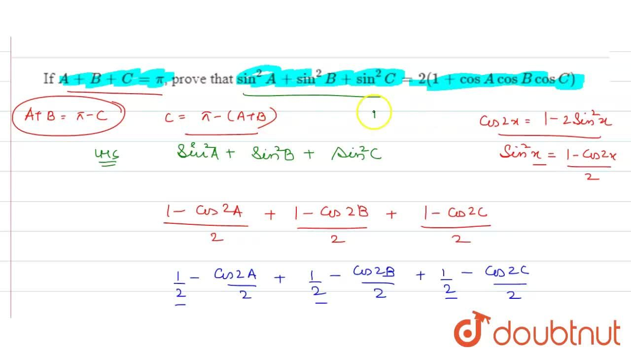 Solution for If A+B+C=pi, prove that sin^2A+sin^2B+sin^2C= 2