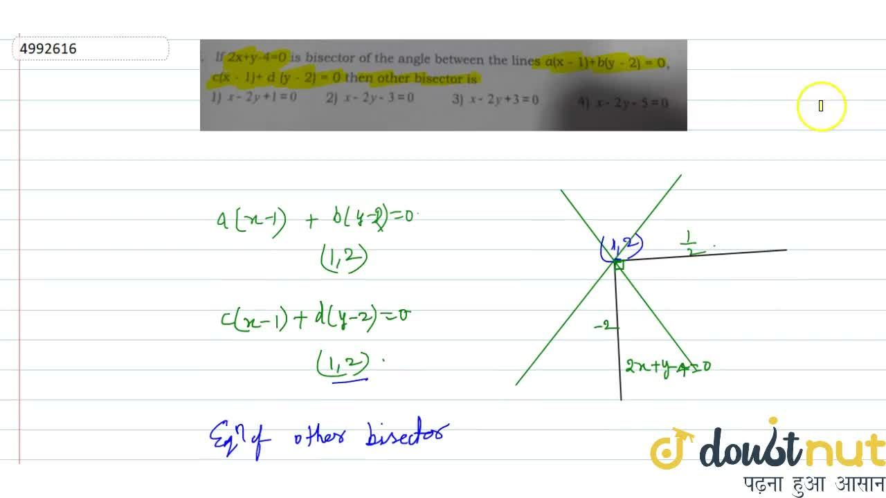 Solution for If 2x+y-4=0 is bisector of the angle between the
