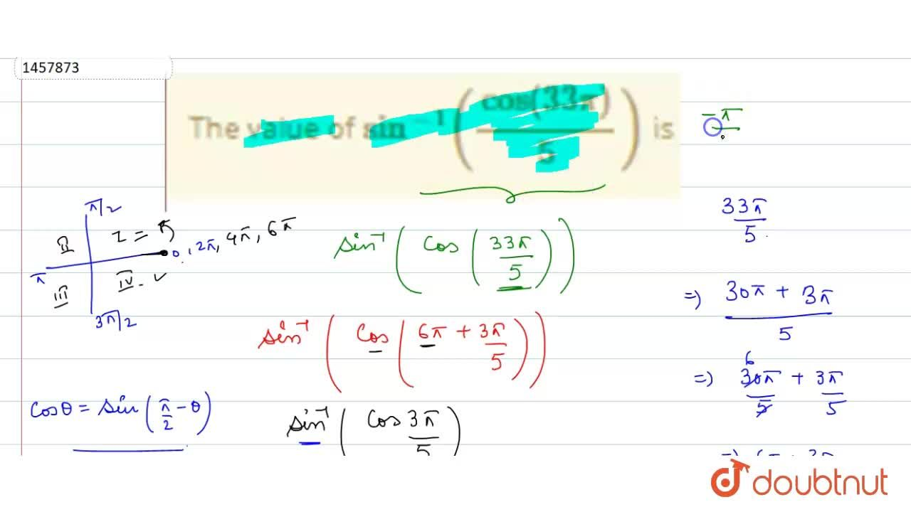 Solution for The value of sin^(-1)(cos(33pi),5) is (3pi),5