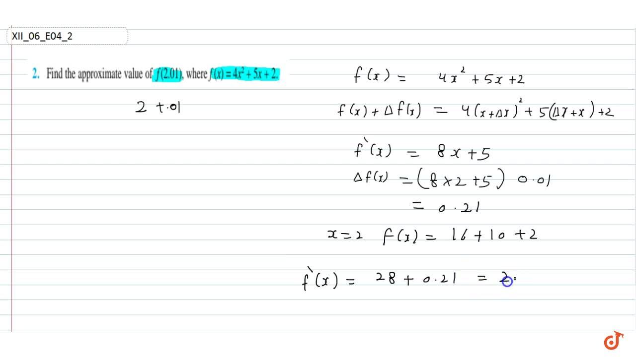 Find the approximate value of f(2. 01), where f(x)=4x^2+5x+2.