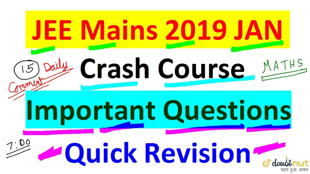 Solution for JEE Mains 2019 January || Crash Course || Quick Re