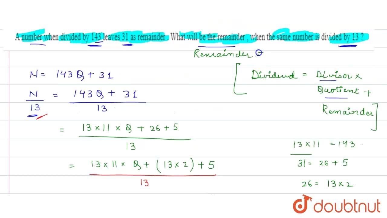 Solution for  A number when divided by 143 leaves 31 as rem