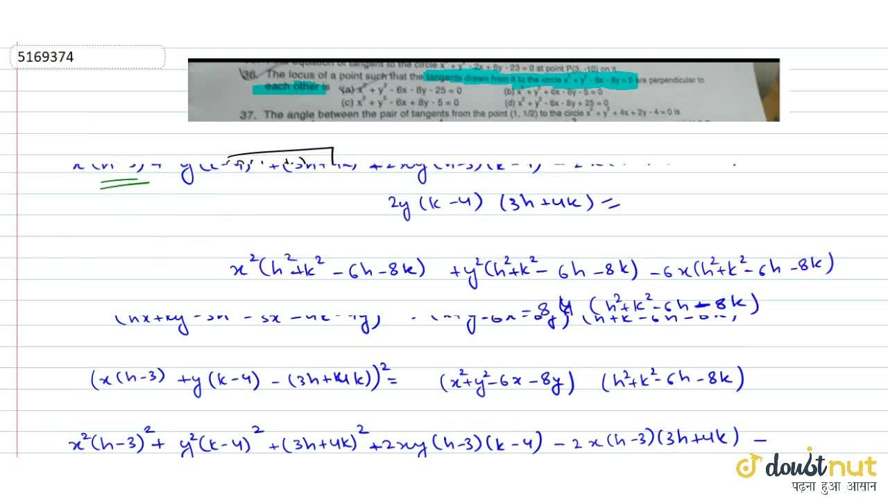 Solution for The locus of a point such that the tangents drawn