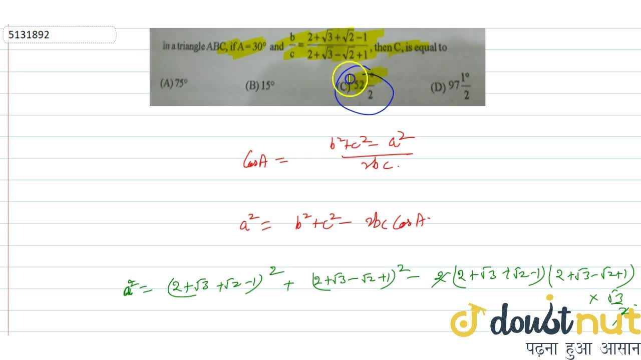In a triangle ABC, if A= 30^@ and b,c = (2+sqrt3+sqrt2-1),(2+sqrt3-sqrt2+1), then C, is equal to