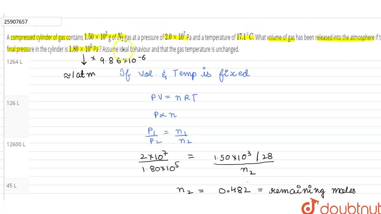 Solution for A compressed cylinder of gas contains 1.50xx10^(3