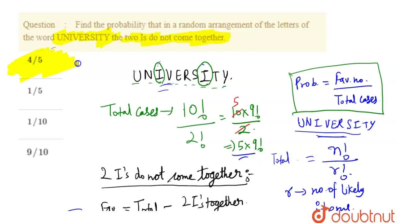 Find the probability that in a random arrangement of the letters of the   word UNIVERSITY the two Is do not come together.