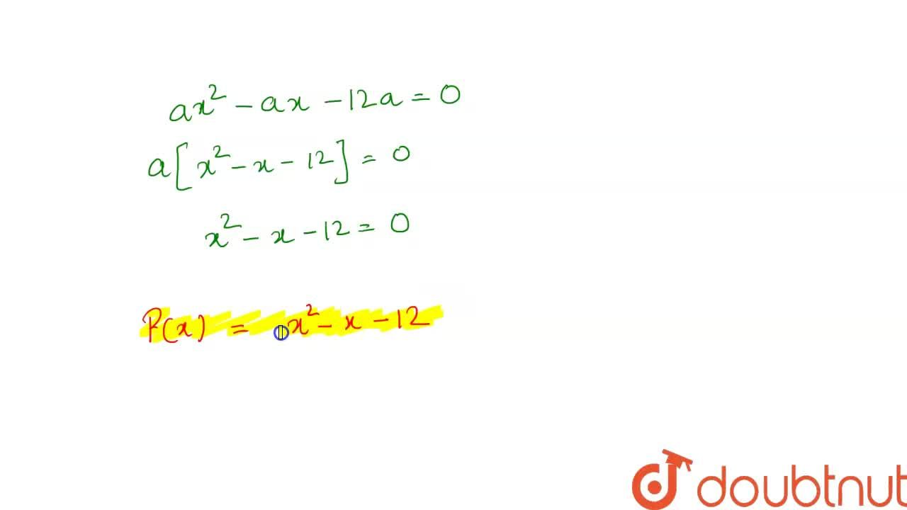 Solution for  A quadratic polynomial, whose zeroes are-3 and 4