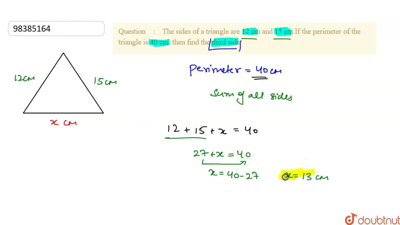 Solution for The sides of a triangle are 12 cm and 15 cm.If the