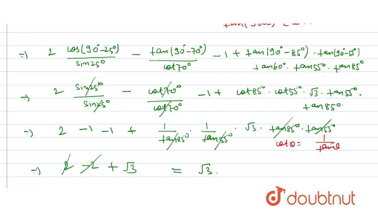 Solution for 2((cos 65^(@)),(sin 25^(@))) - (tan 20^(@)),(cot