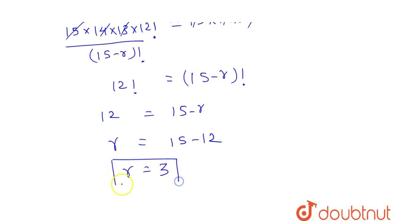Solution for यदि .^(15)P_(r)=2730 हो , तो r का मान ज्ञात कीजि