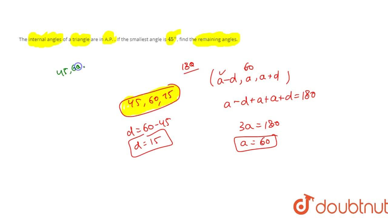 Solution for The internal angles of a triangle are in A.P. . If