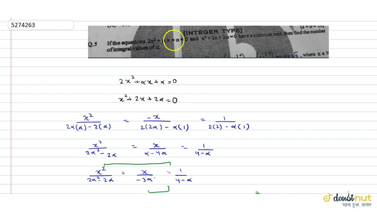 Solution for If the equations 2x^2+alphax+alpha=0 and x^2+2x