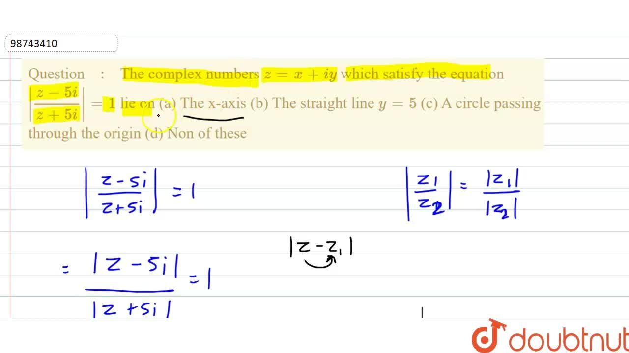 Solution for The complex numbers z=x+iy which satisfy the equ