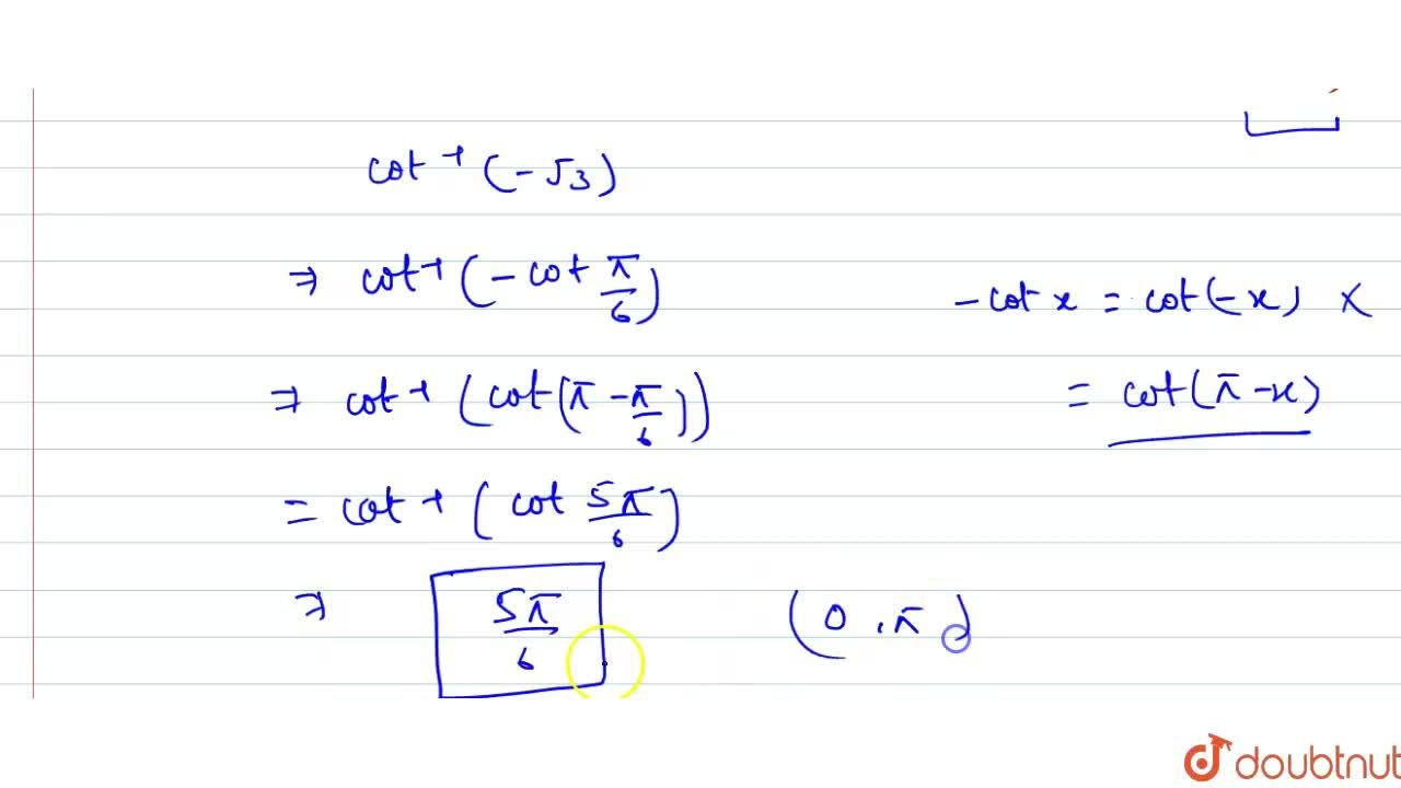 Solution for Find the principal value of cot^(-1)(-sqrt3)