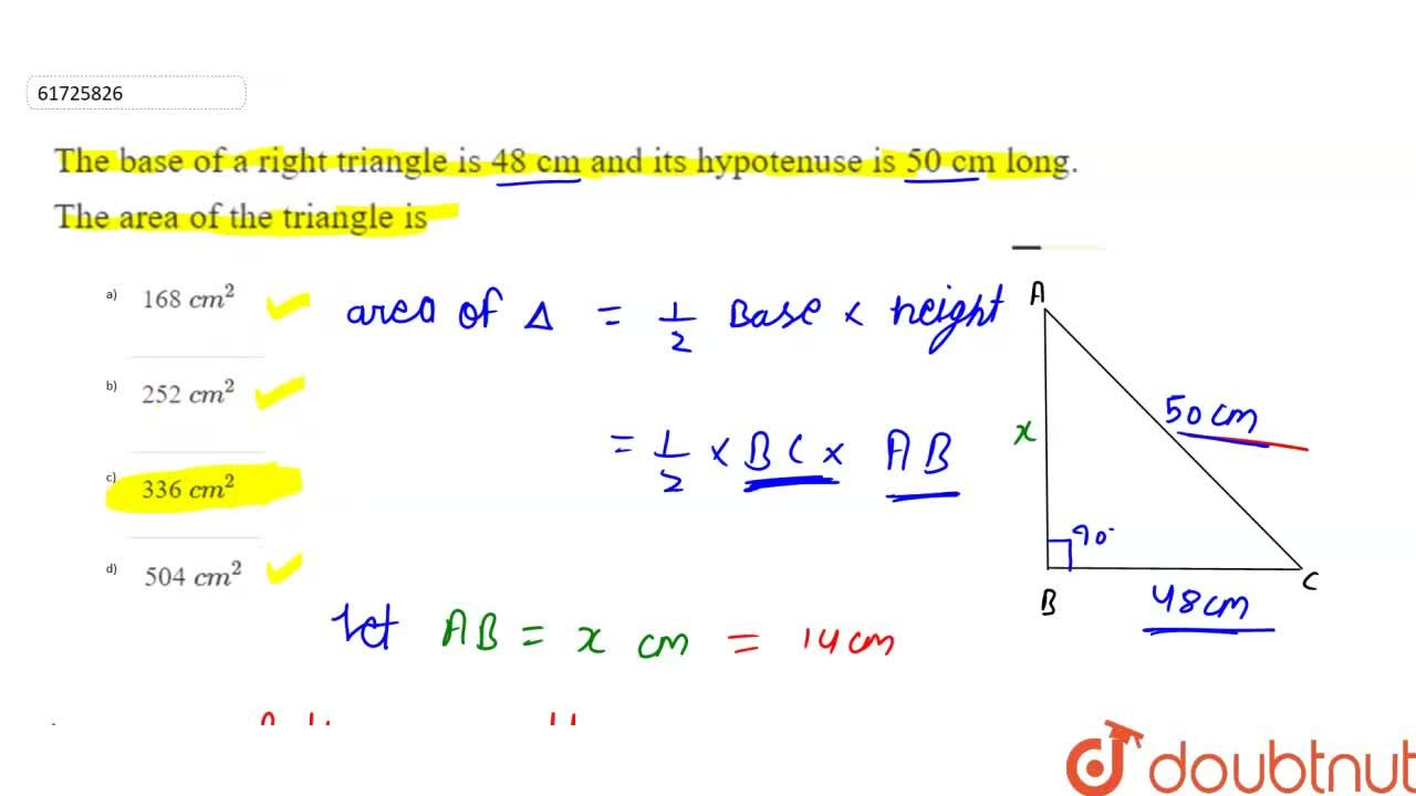 Solution for The base of a  right triangle is 48 cm and its hyp