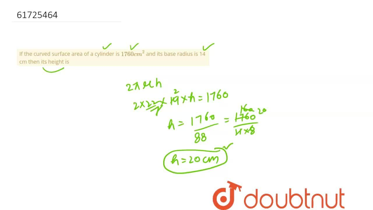 Solution for If the curved surface area of a cylinder is 1760