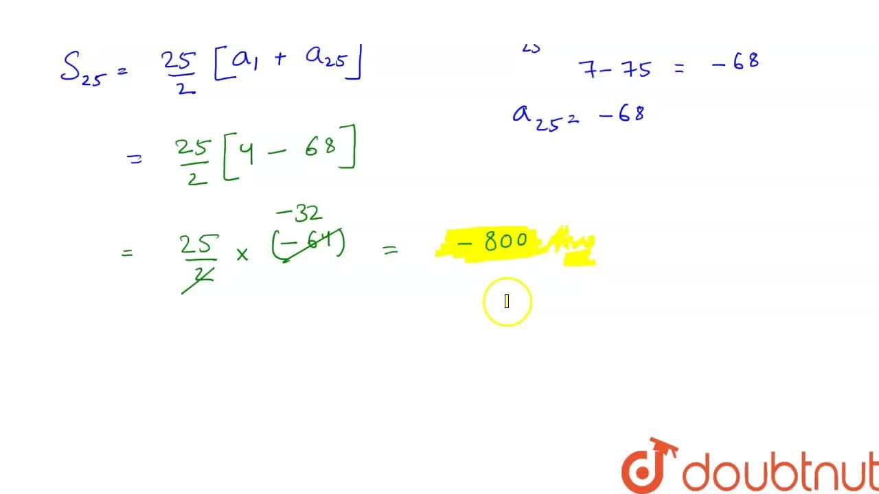 Solution for Find the   sum of the first 25 terms of an A.P. w