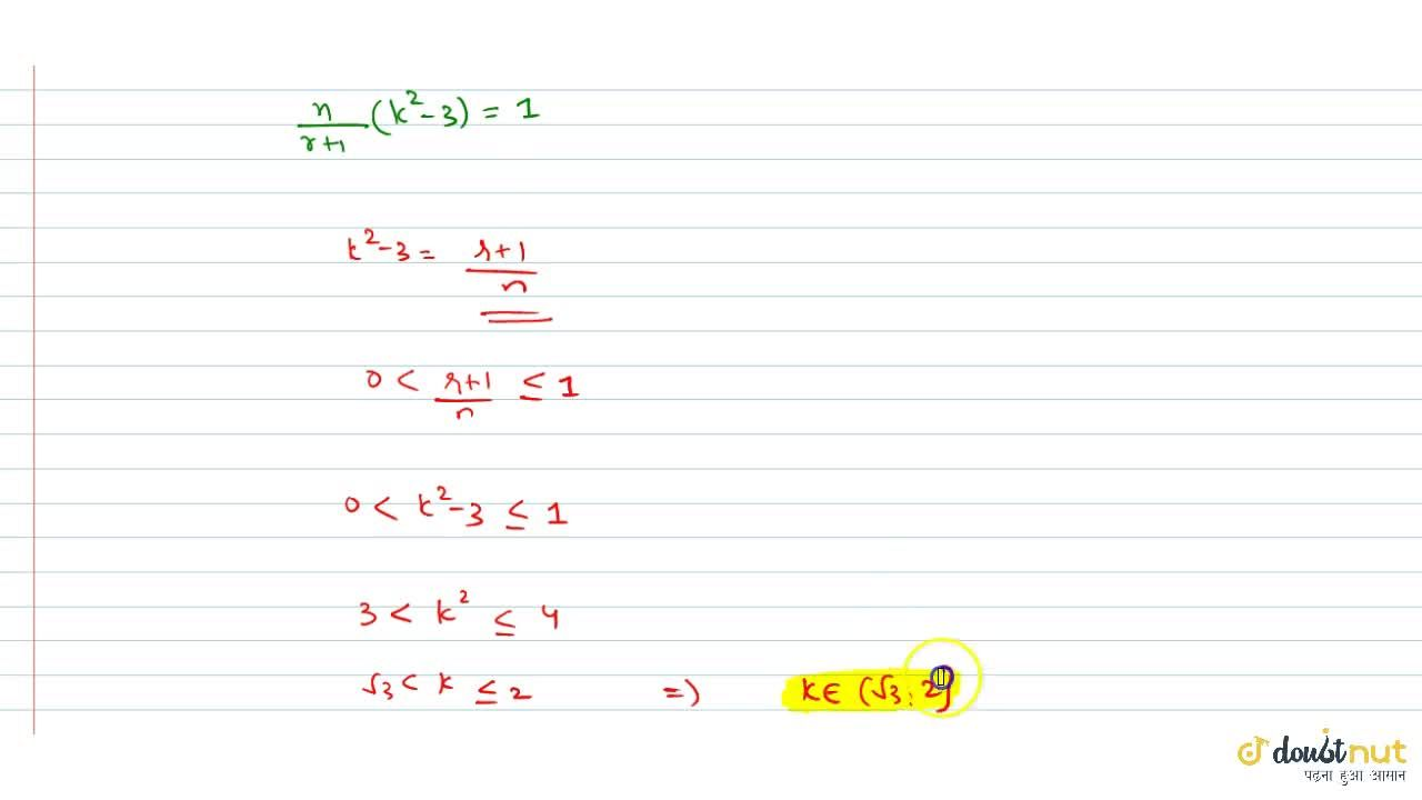 Solution for  If  (n-1)C_r=(k^2-3)nC_(r+1),then k belong to