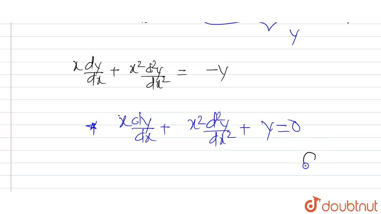 Show that y=a cos(log x)+b sin(log x) is a solution of the differential equation x^2(d^2y),(dx^2)+x(dy),(dx)+y=0