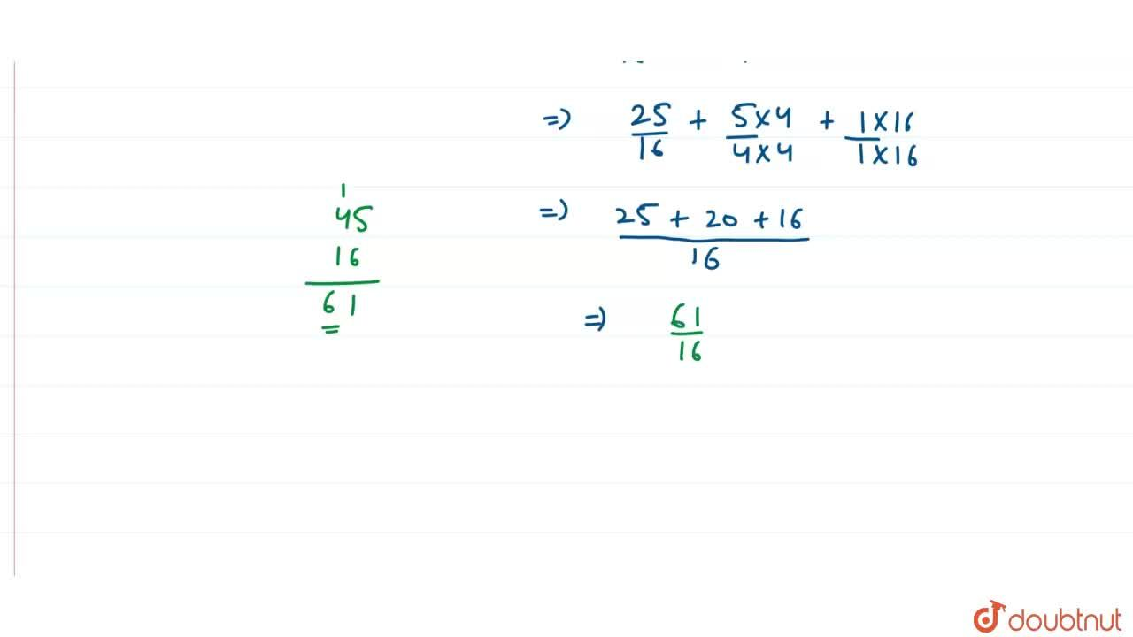 Solution for (64,125)^(-2,3)+(256,625)^(-1,4)+(3,7)^0=