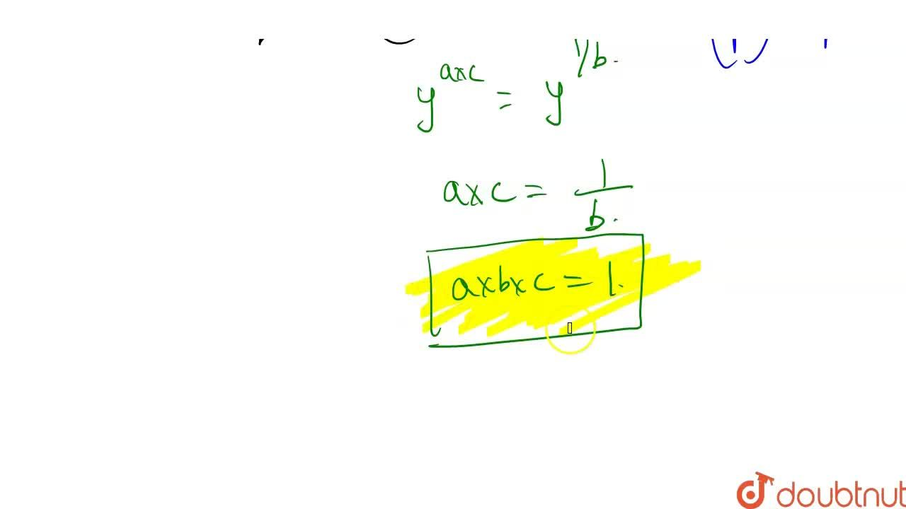 Solution for If x=y^a ,\ y=z^b and z=x^c then find the value