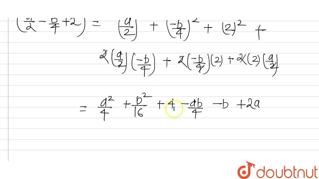 Solution for Expand <br> (i)  (2a-5b-7c)^2 <br> (ii)  ( -3a+