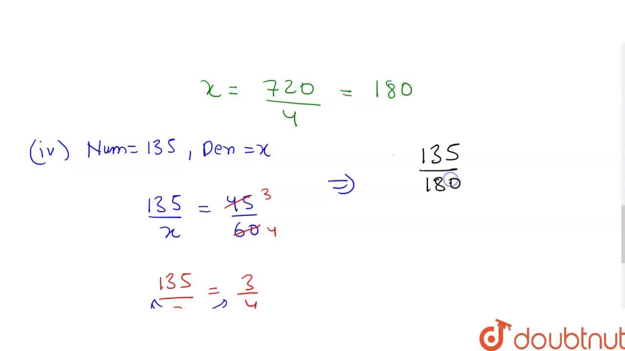 Solution for Find the fraction equivalent to (45),(60), havin