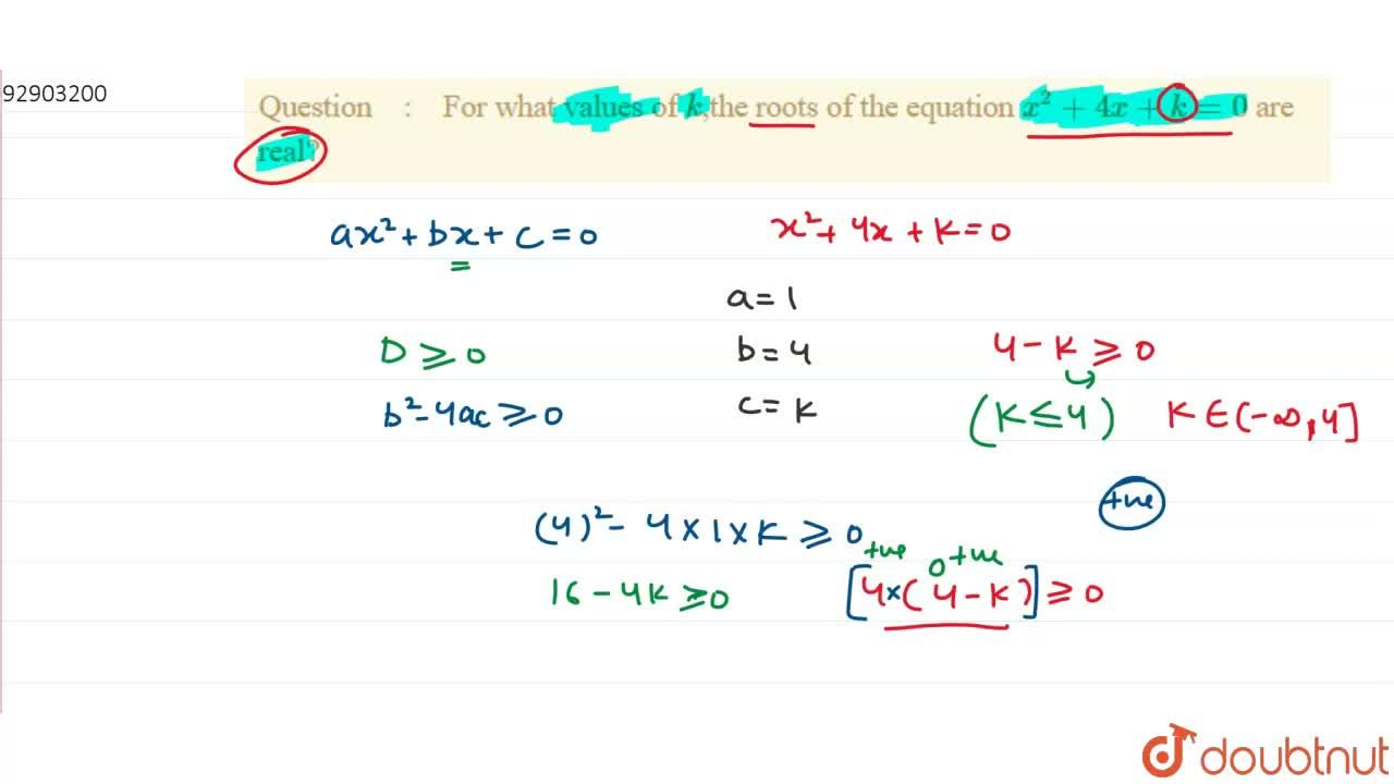 Solution for For what values of k,the roots of the equation