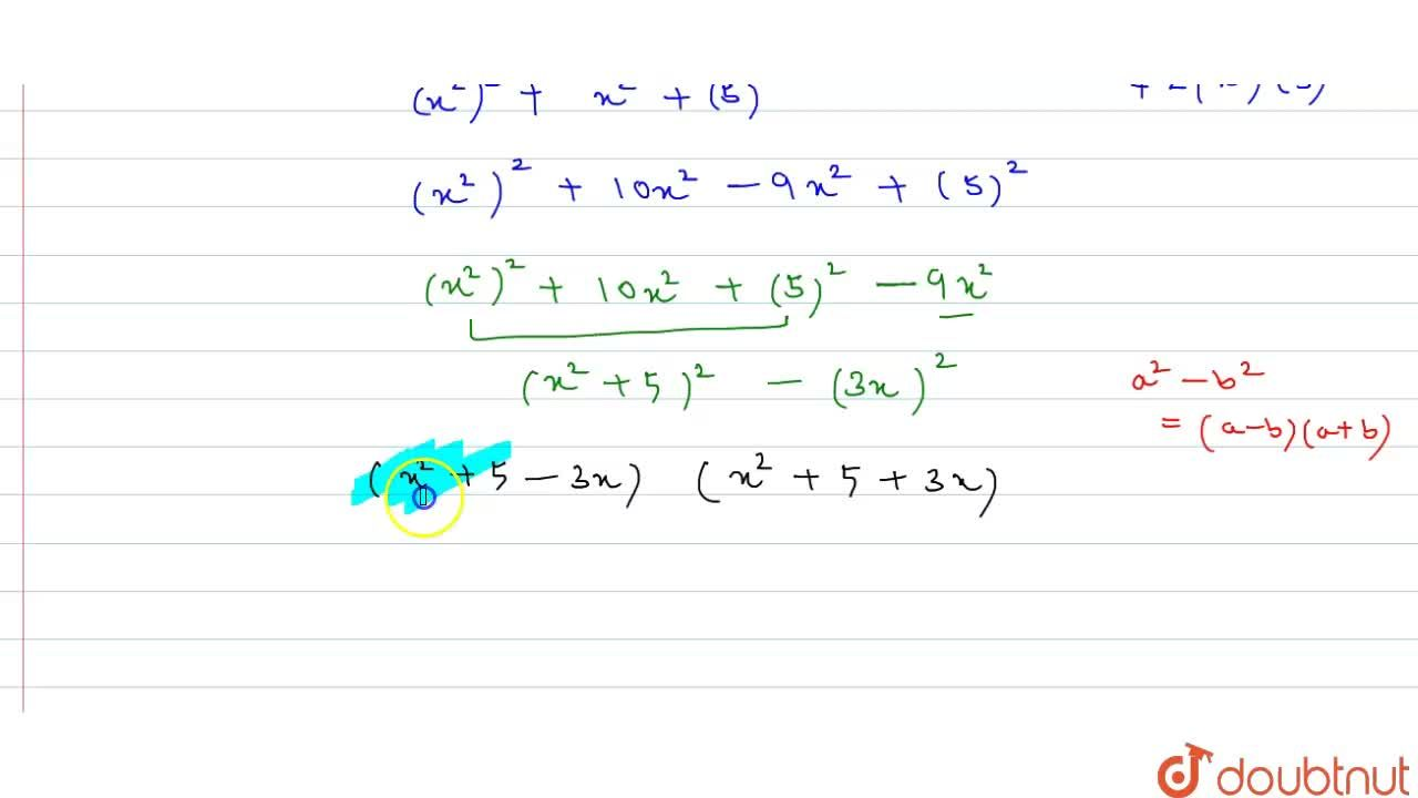 Solution for  The factors of x^4+x^2+25 are (a)(x^2+3x+5)(