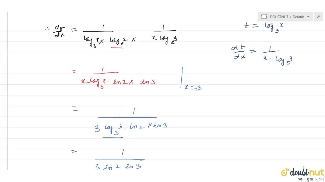 The value of d,dx (log_2 log_3 x) at x = 3 is (lnx = log_e x)