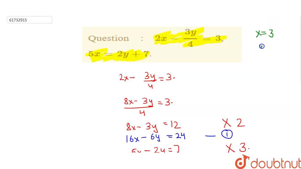 Solution for  2x - ( 3y),(4) = 3,  <br>   5x = 2y  + 7.