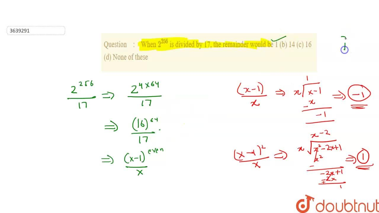 Solution for When 2^(256) is divided by 17, the remainder wou