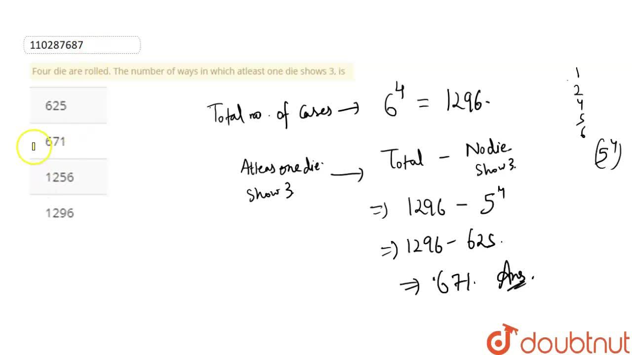 Solution for Four die are rolled. The number of ways in which a