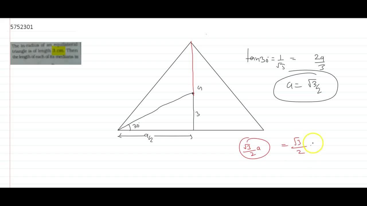 The in-radius of an equilateral triangle is of length 3 cm. Then the length of each of its medians