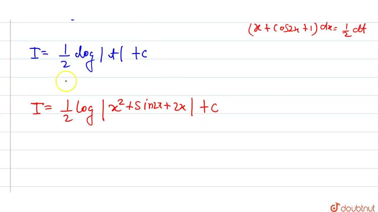 Solution for Evaluate: int(cos2x+x+1),(x^2+sin2x+2x)dx