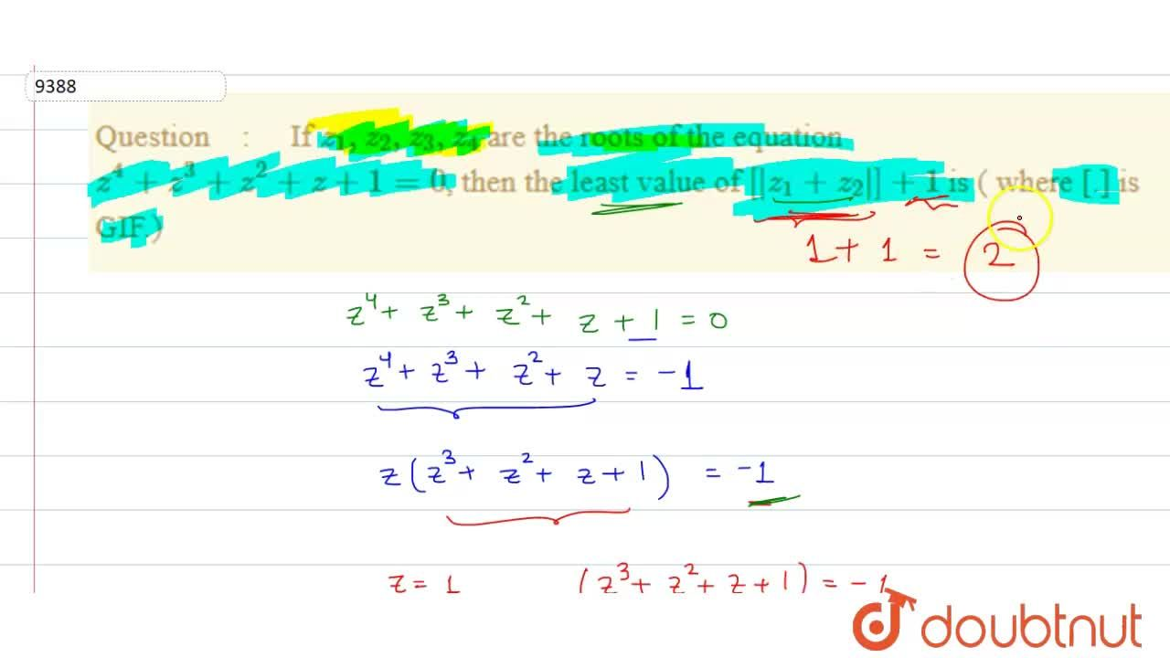 Solution for    If z_1,z_2,z_3,z_4 are the roots of the equat