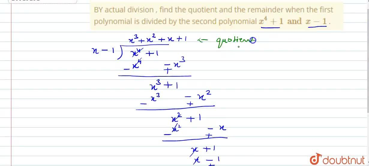 Solution for By actual  division, find  the  quotient  and the