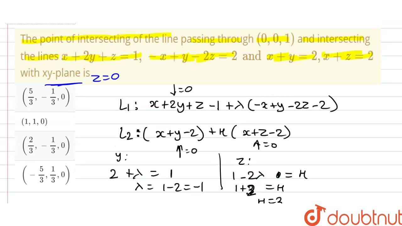 Solution for The point of intersecting of the line passing thro