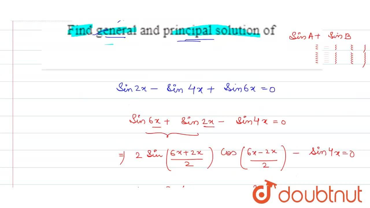 Find general and principal solution of sin 2x-sin4x+sin6x=0
