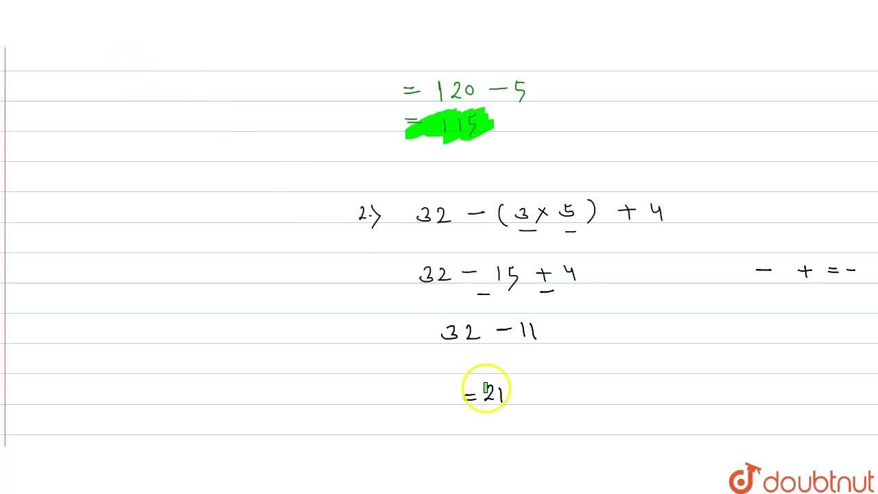 Solution for Find the value of 120-20-:4  2. 32-(3xx5)+4