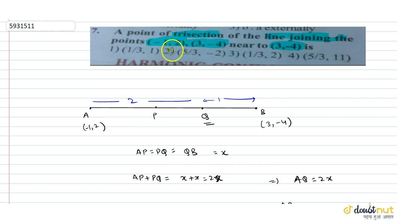 Solution for A point of trisection of the line joining the poin