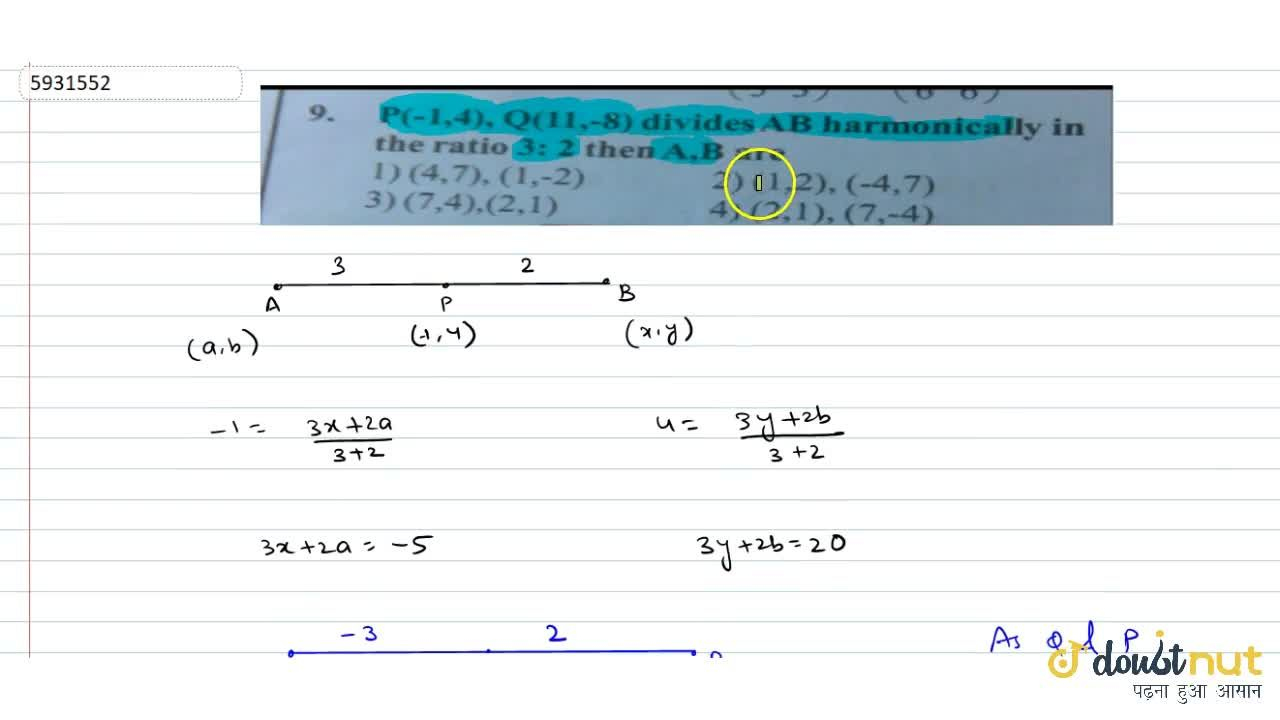 Solution for P(-1,4), Q(11,-8) divides AB harmonically in the r