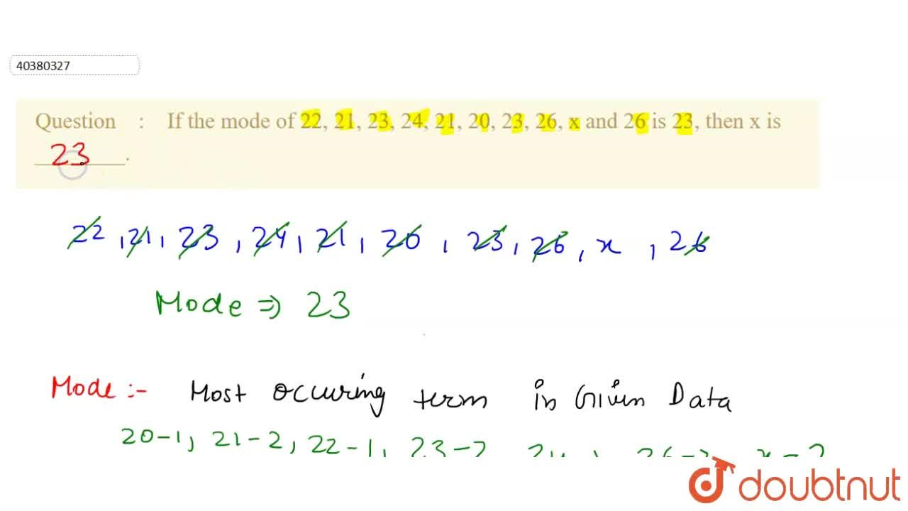 Solution for If the mode of 22, 21, 23, 24, 21, 20, 23, 26, x a